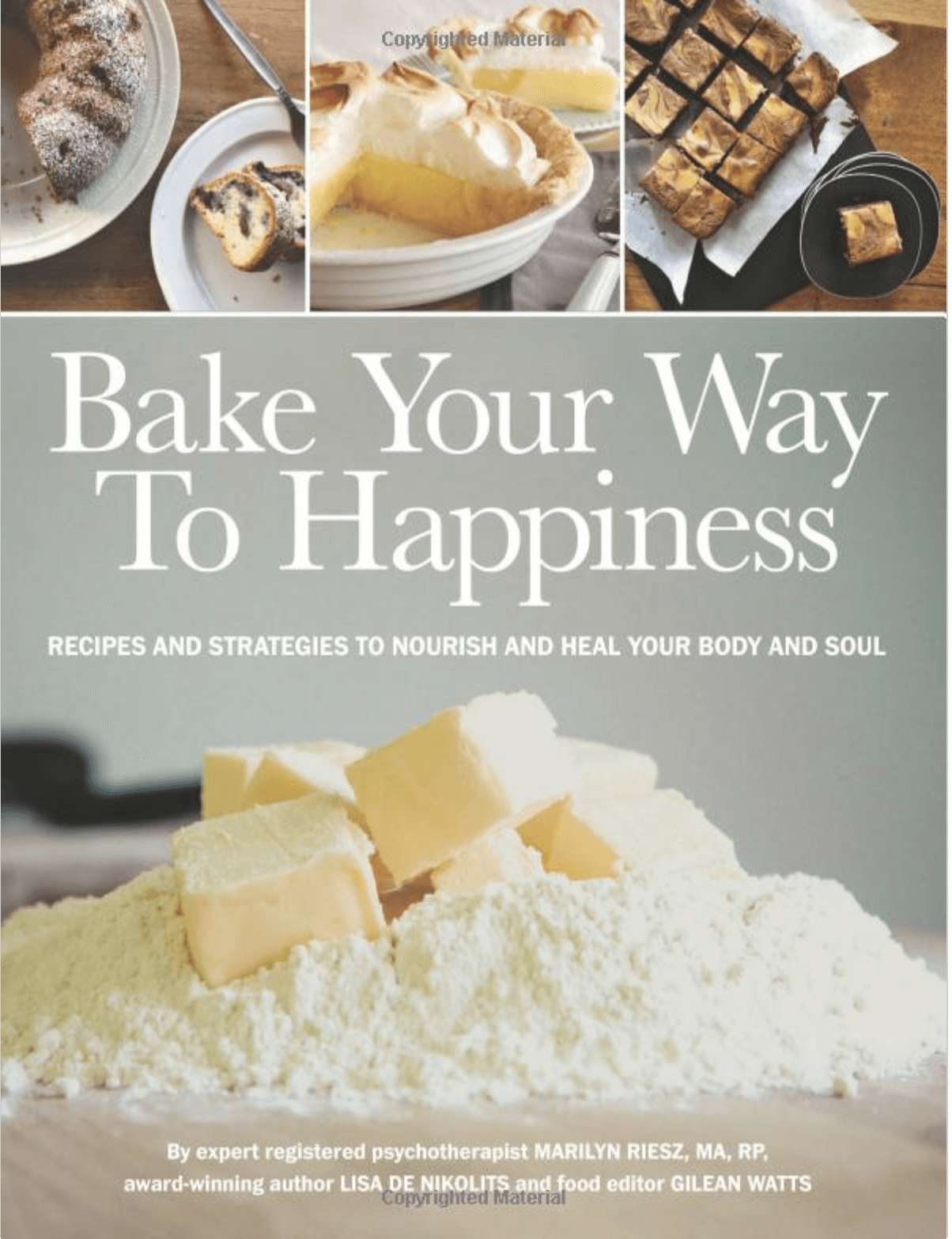 Bake Your Way To Happiness by Lisa de Nikolits